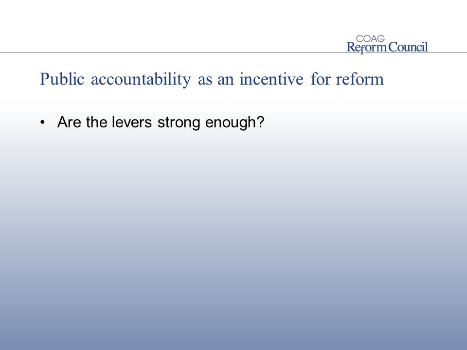Public accountability as an incentive for reform Are the levers strong enough