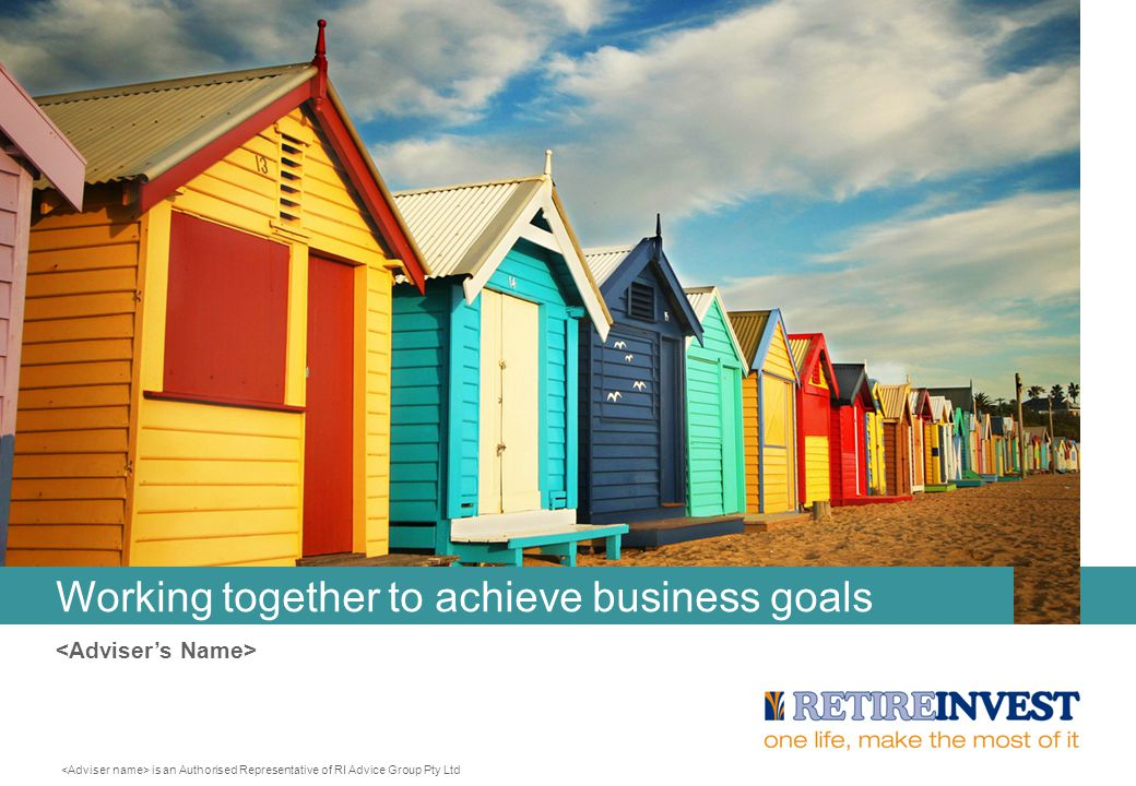 Working together to achieve business goals is an Authorised Representative of RI Advice Group Pty Ltd