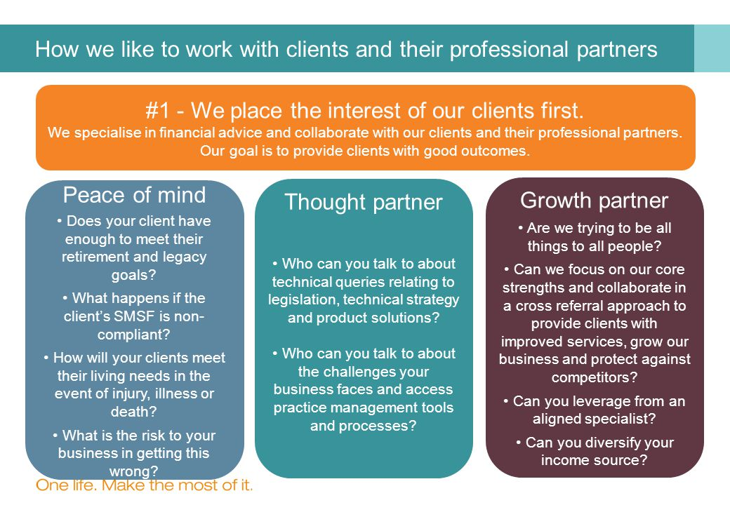 How we like to work with clients and their professional partners #1 - We place the interest of our clients first.
