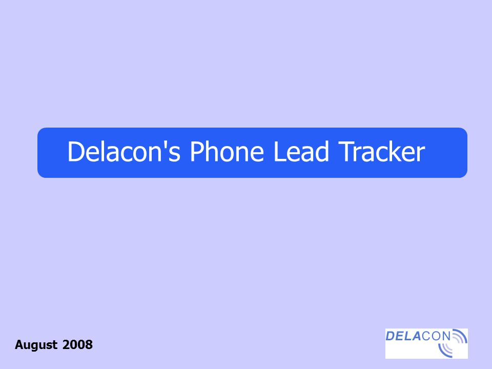 Delacon's Phone Lead Tracker August 2008