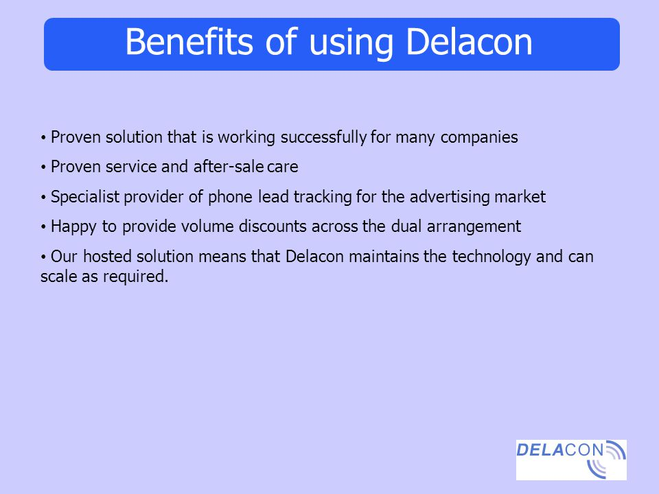 Benefits of using Delacon Proven solution that is working successfully for many companies Proven service and after-sale care Specialist provider of ph