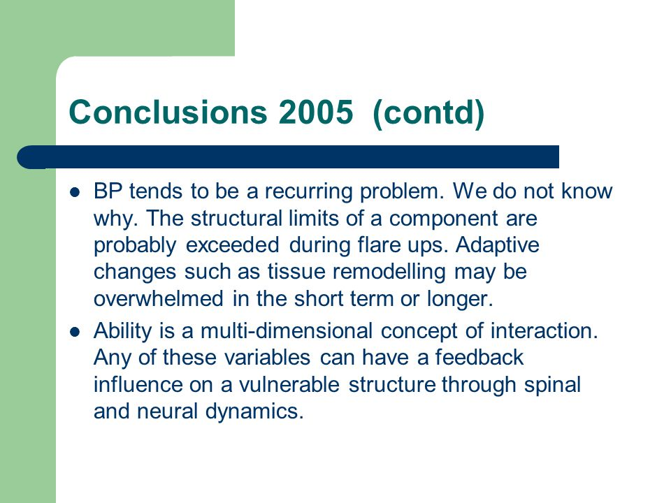 Conclusions 2005 (contd) BP tends to be a recurring problem.
