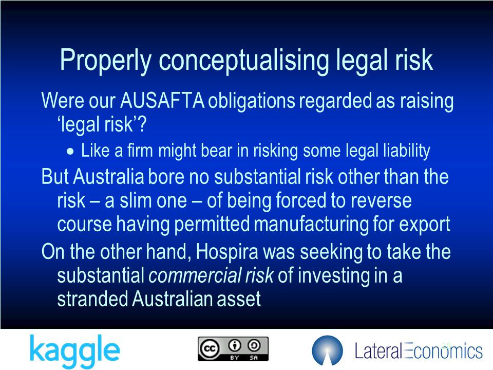 28 Were our AUSAFTA obligations regarded as raising 'legal risk'.