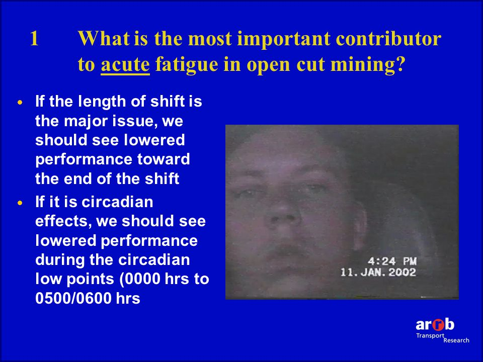 1What is the most important contributor to acute fatigue in open cut mining.
