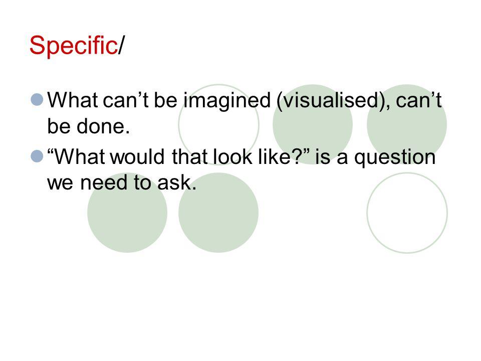 Tool: Goal Setting Vague goals produce vague efforts.