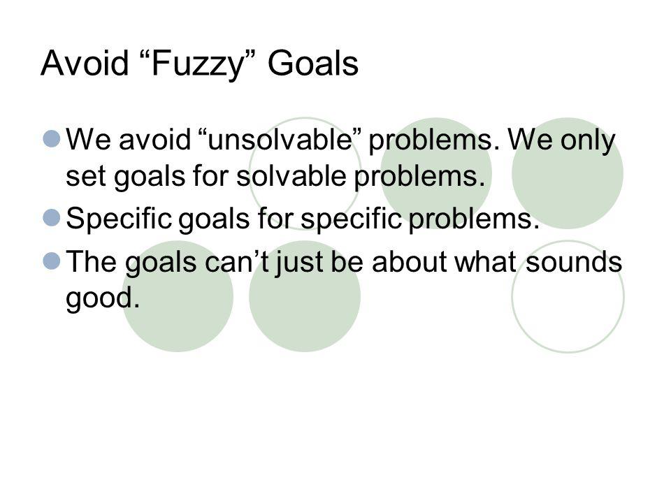 Tool: Reframing Reframe each problem into an approach goal i.e.