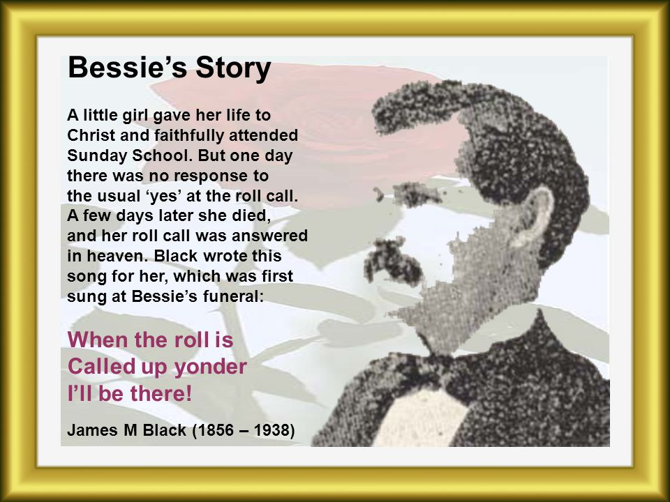 Bessie's Story A little girl gave her life to Christ and faithfully attended Sunday School.
