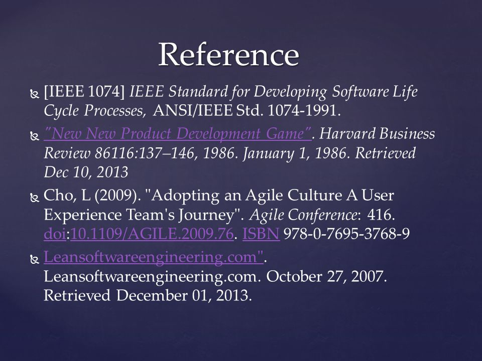   [IEEE 1074] IEEE Standard for Developing Software Life Cycle Processes, ANSI/IEEE Std. 1074-1991.  