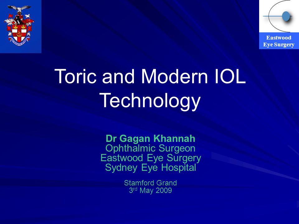 Eastwood Eye Surgery Toric and Modern IOL Technology Dr Gagan Khannah Ophthalmic Surgeon Eastwood Eye Surgery Sydney Eye Hospital Stamford Grand 3 rd
