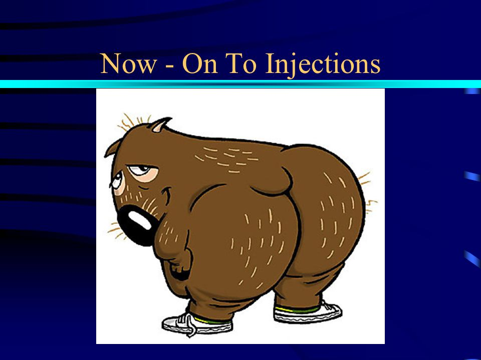 How Many Injections. Repeat at least once if initial failure –Incorrect position –.