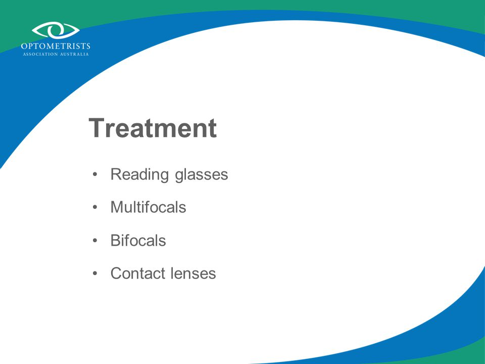 Treatment Reading glasses Multifocals Bifocals Contact lenses