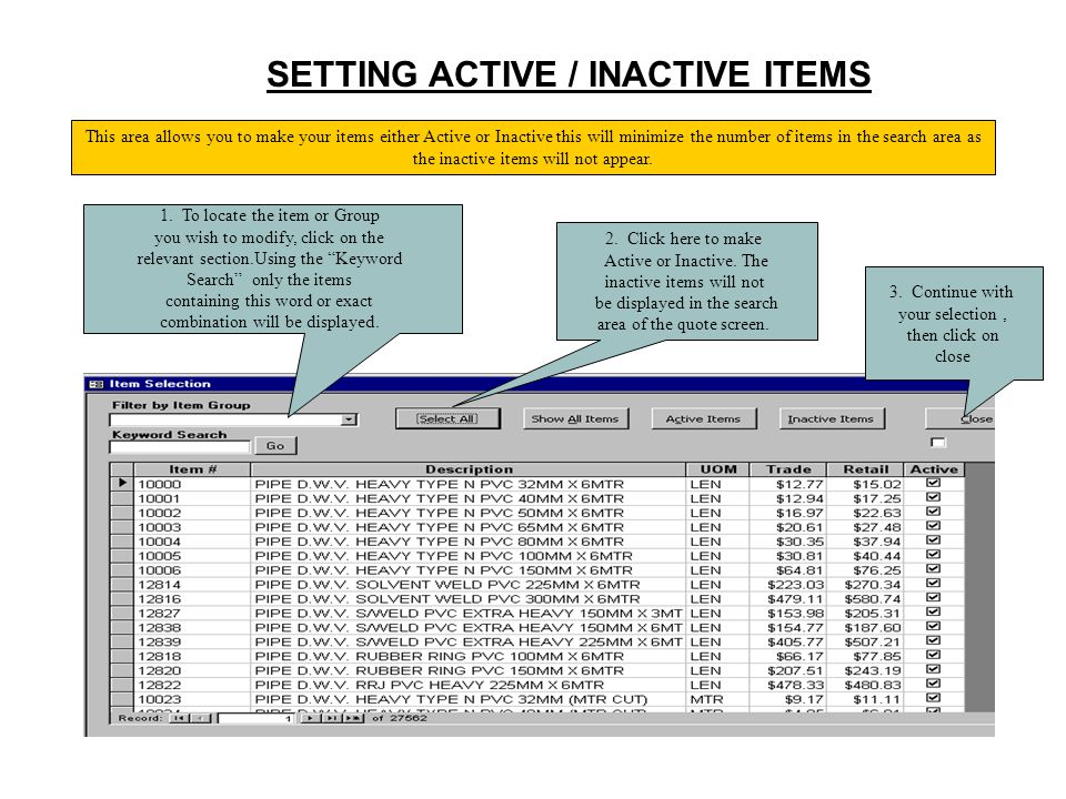 SETTING ACTIVE / INACTIVE ITEMS This area allows you to make your items either Active or Inactive this will minimize the number of items in the search