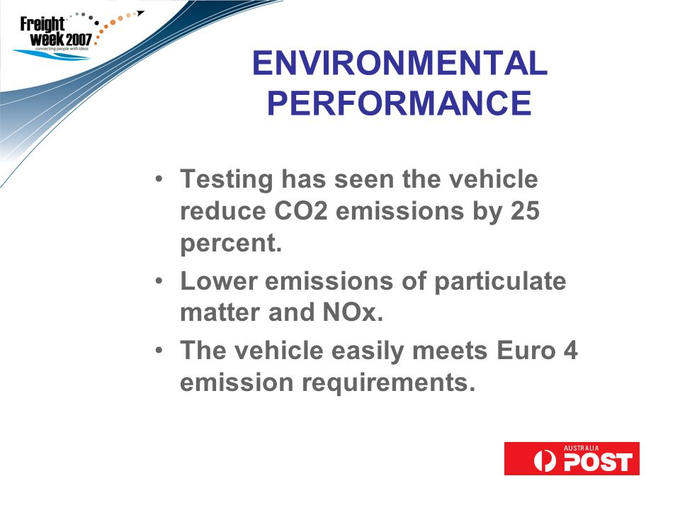 ENVIRONMENTAL PERFORMANCE Testing has seen the vehicle reduce CO2 emissions by 25 percent.