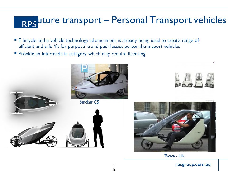 rpsgroup.com.au Future transport – Personal Transport vehicles  E bicycle and e vehicle technology advancement is already being used to create range