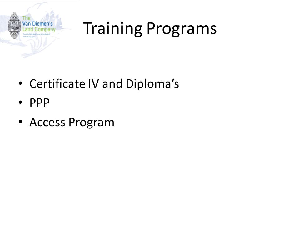 Training Programs Certificate IV and Diploma's PPP Access Program