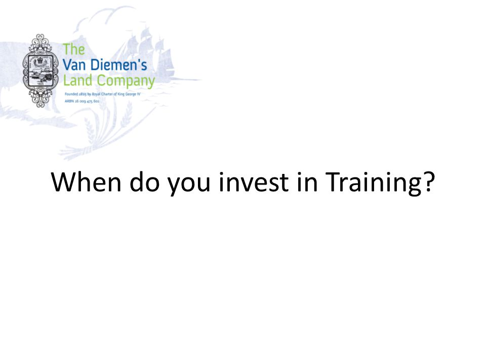 When do you invest in Training?