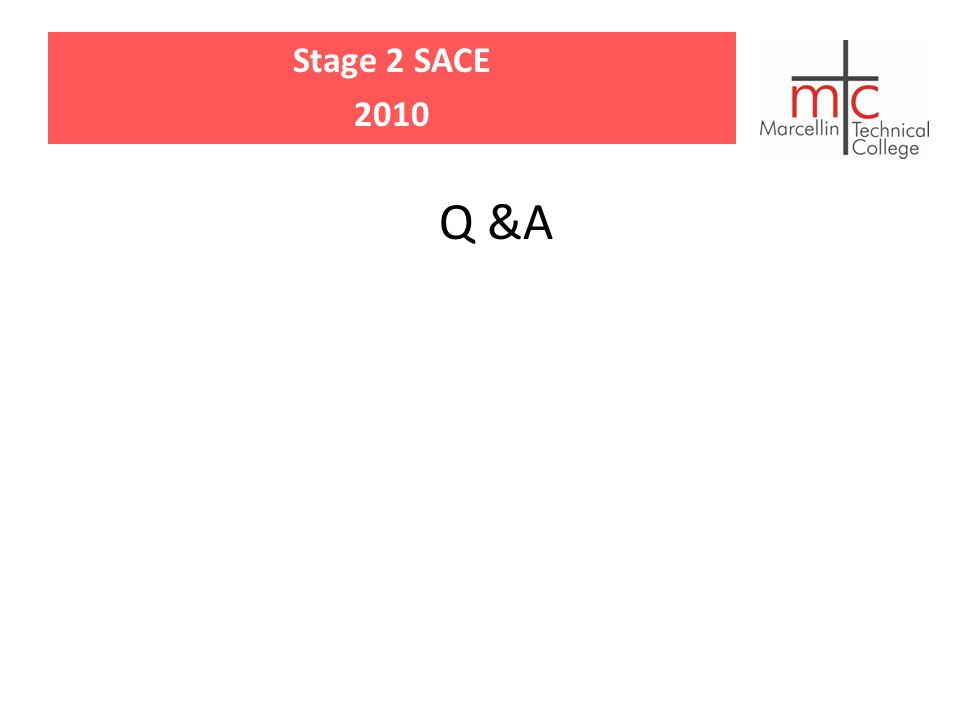 Stage 2 SACE 2010 Q &A