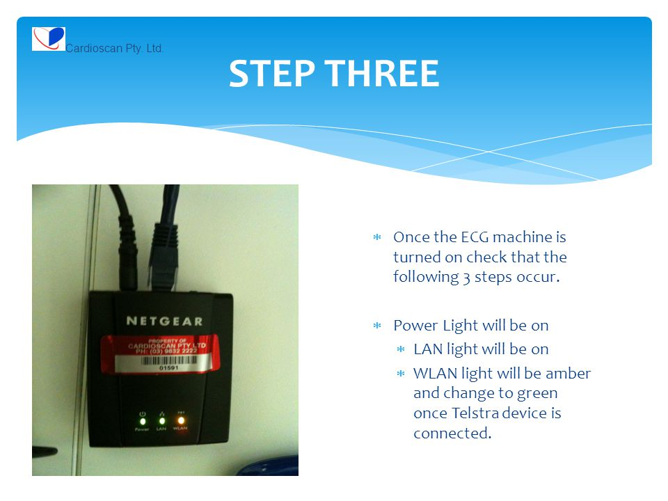 STEP THREE  Once the ECG machine is turned on check that the following 3 steps occur.