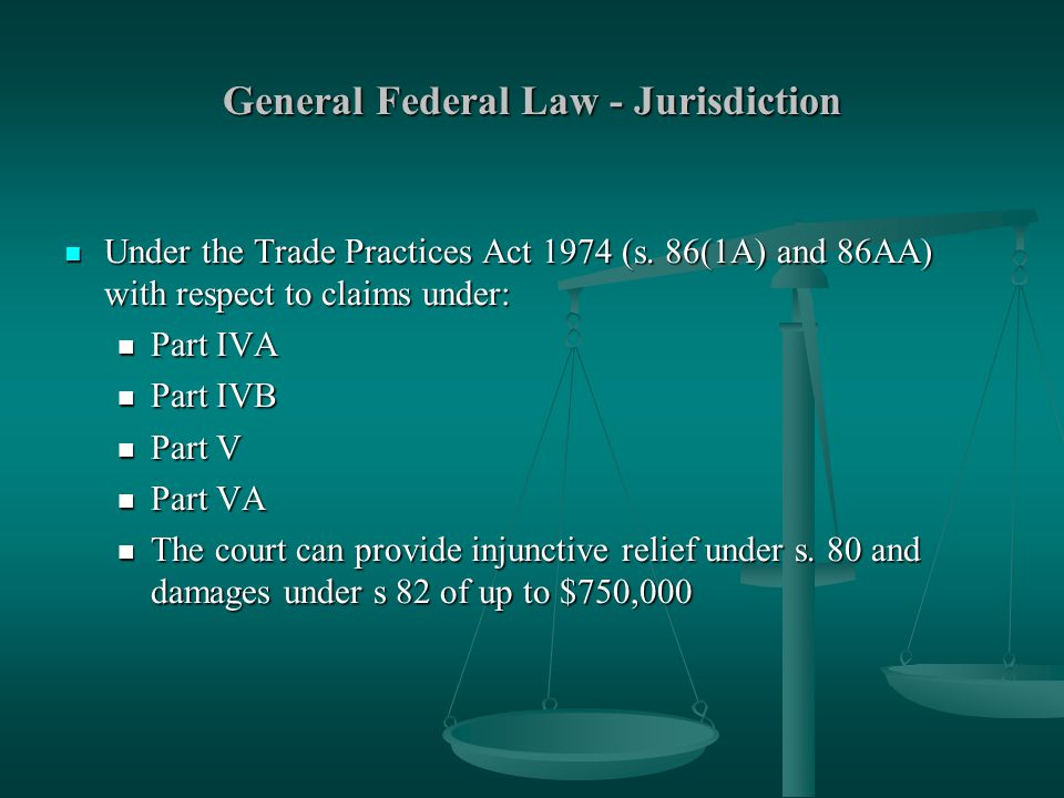 General Federal Law - Jurisdiction Under the Trade Practices Act 1974 (s.