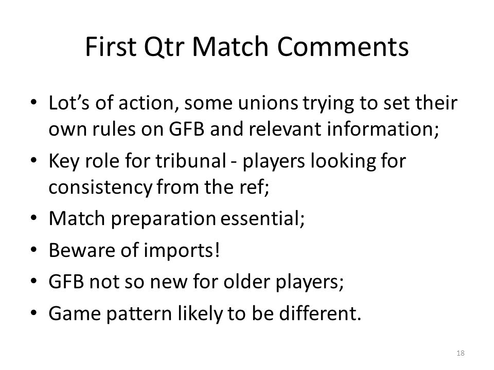 First Qtr Match Comments Lot's of action, some unions trying to set their own rules on GFB and relevant information; Key role for tribunal - players l