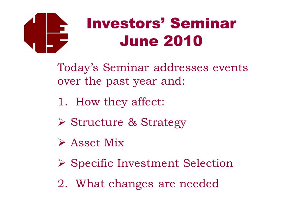 Investors' Seminar June 2010 Today's Seminar addresses events over the past year and: 1.