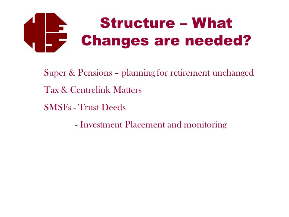 Structure – What Changes are needed.
