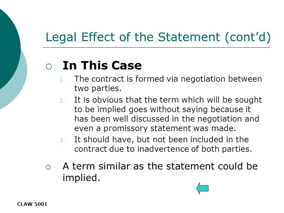 CLAW 5001 Legal Effect of the Statement (cont'd)  In This Case 1.