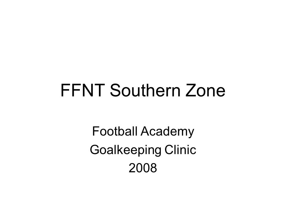 FFNT Southern Zone Football Academy Goalkeeping Clinic 2008