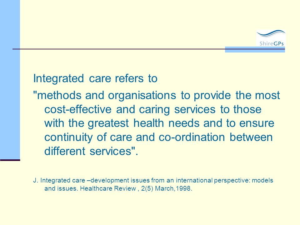 Integrated care refers to