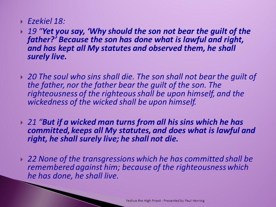  27 Again, when a wicked man turns away from the wickedness which he committed, and does what is lawful and right, he preserves himself alive.