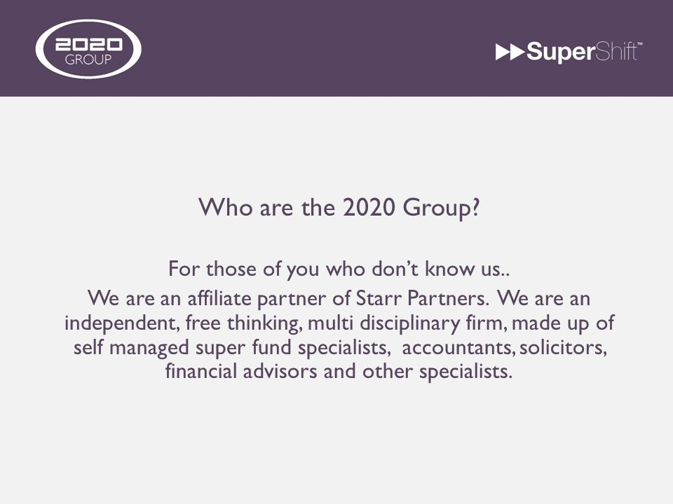 Who are the 2020 Group. For those of you who don't know us..