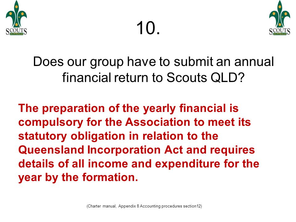 (Charter manual, Appendix 8 Accounting procedures section12) 10.