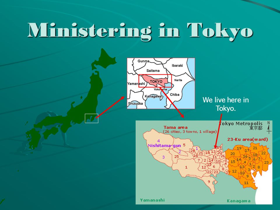 Ministering in Tokyo We live here in Tokyo.