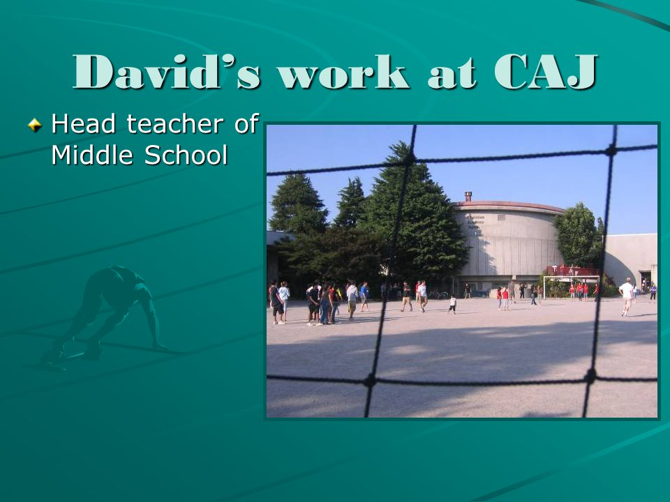 David's work at CAJ Head teacher of Middle School