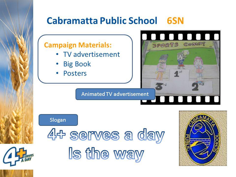 Cabramatta Public School 6SN Campaign Materials: TV advertisement Big Book Posters Animated TV advertisement Slogan