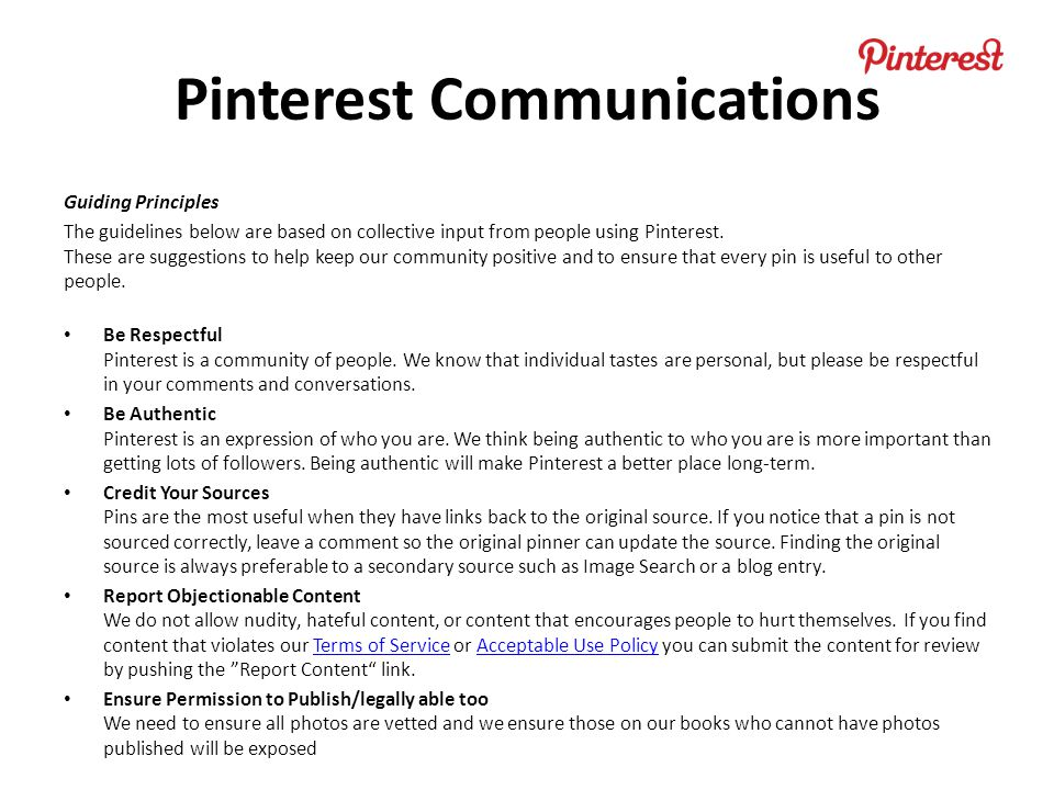 Guiding Principles The guidelines below are based on collective input from people using Pinterest.