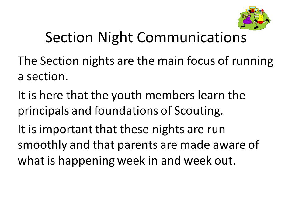 Section Night Communications The Section nights are the main focus of running a section.
