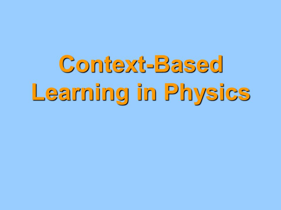 Context-Based Learning in Physics