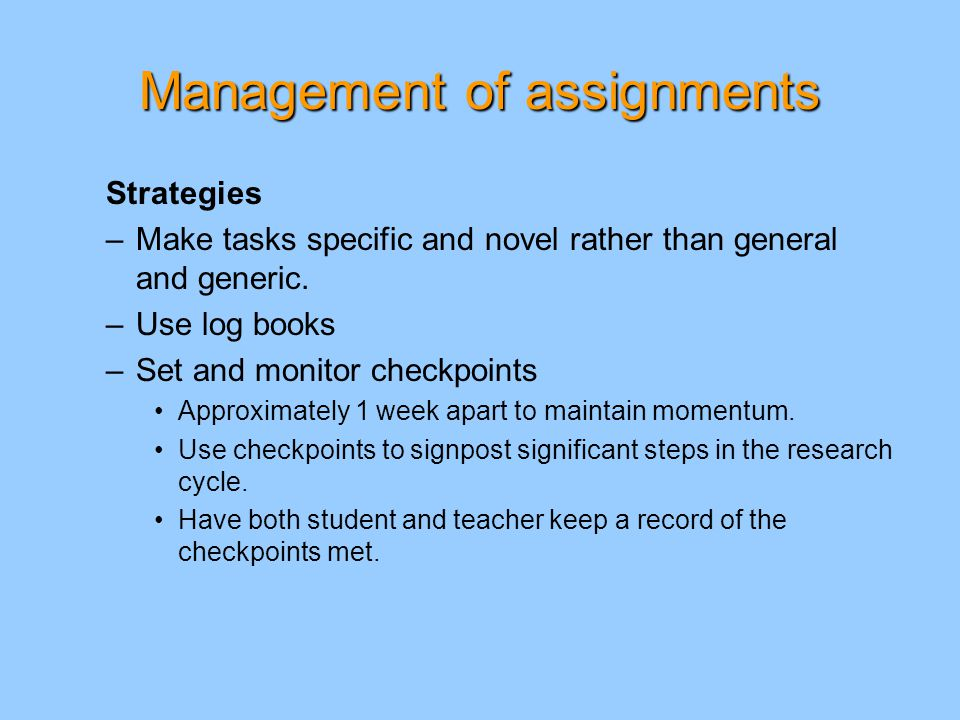 Management of assignments Strategies –Make tasks specific and novel rather than general and generic.