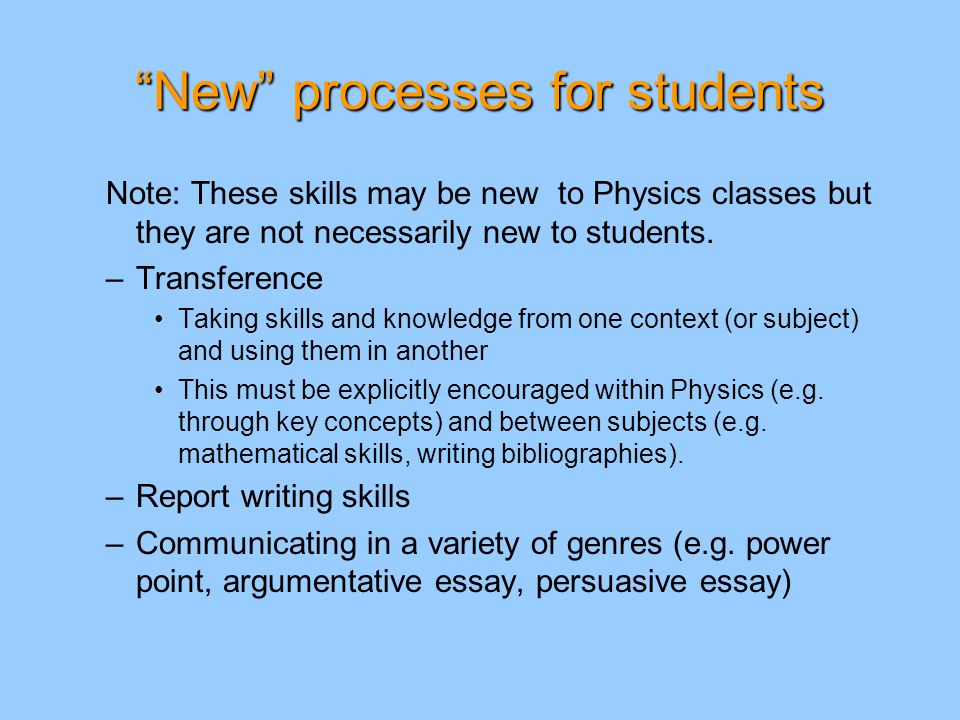 New processes for students –Time and project management –Creative thinking –Critical thinking About sources of data About results and conclusions About their own work