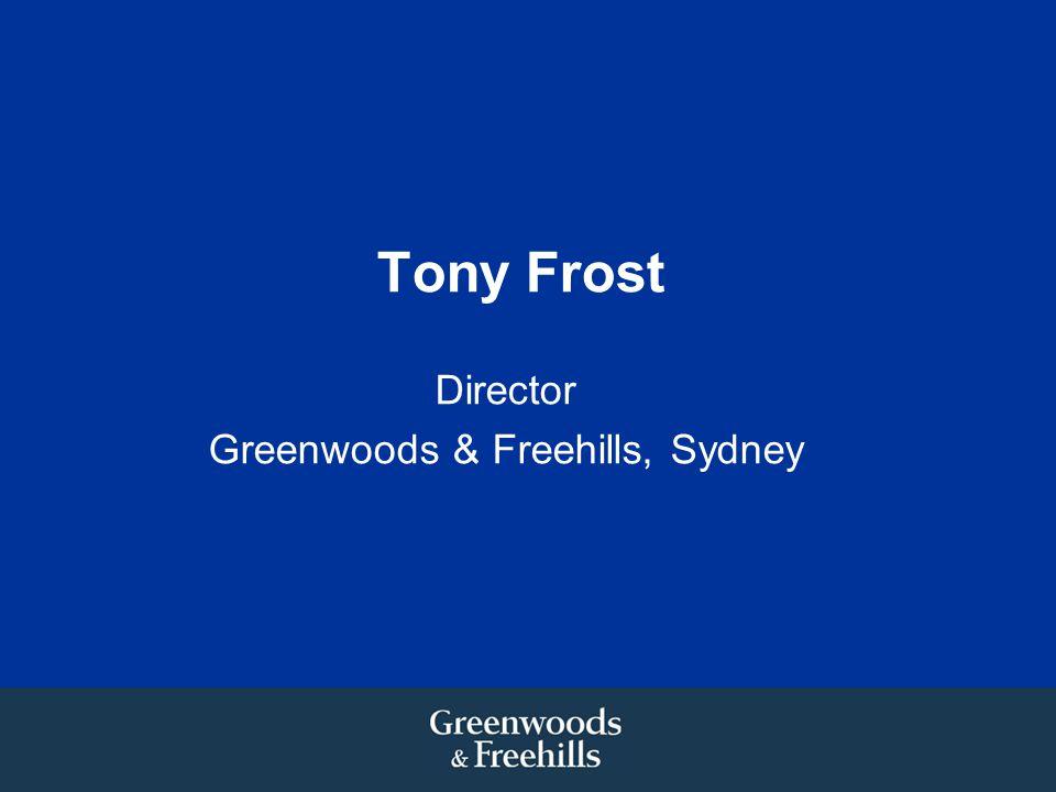 Tony Frost Director Greenwoods & Freehills, Sydney