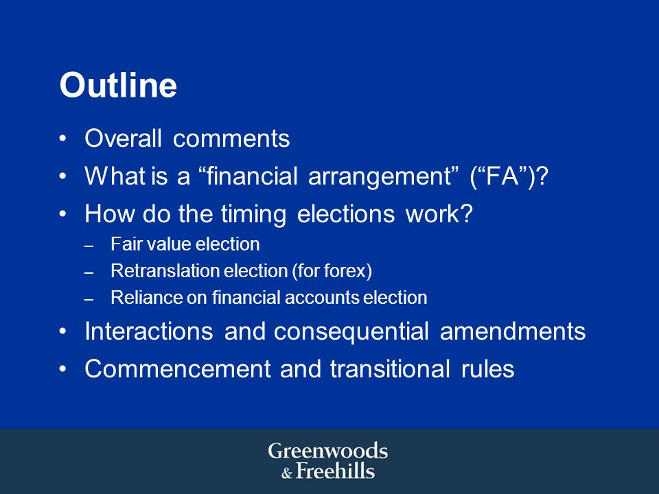 Outline Overall comments What is a financial arrangement ( FA ).