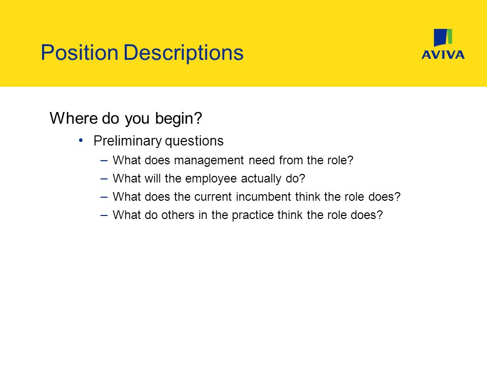 Where do you begin. Preliminary questions – What does management need from the role.