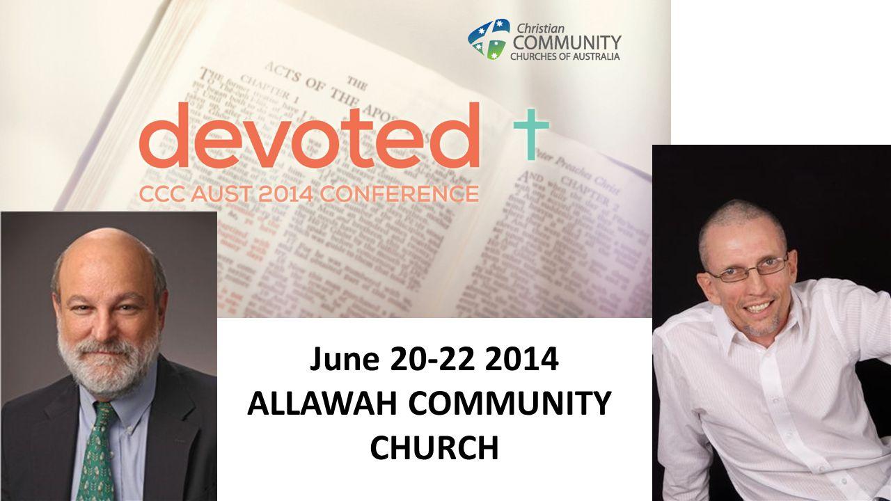 June 20-22 2014 ALLAWAH COMMUNITY CHURCH