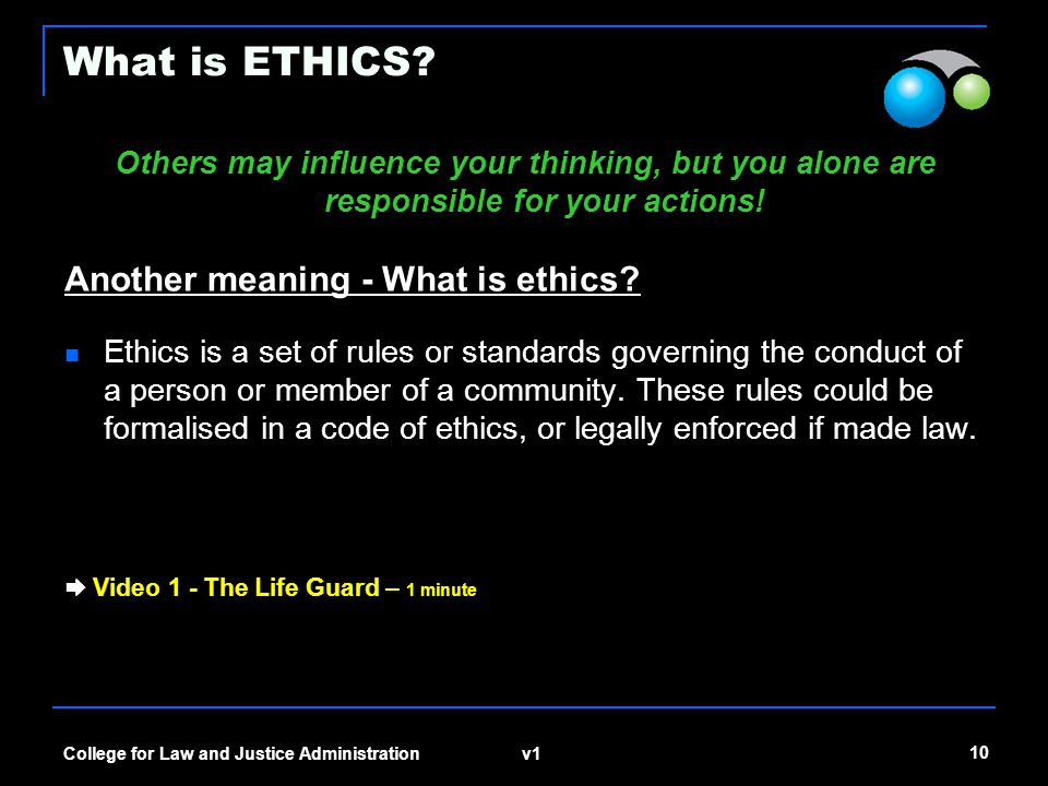 v1 10 College for Law and Justice Administration What is ETHICS.