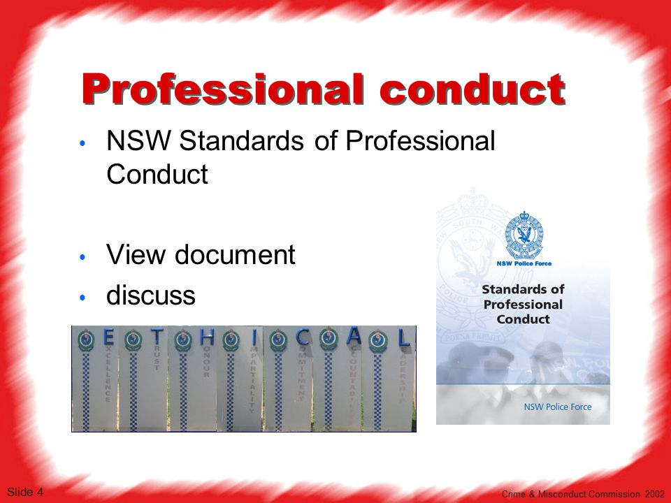 v1 Slide 4 Professional conduct  NSW Standards of Professional Conduct  View document  discuss Crime & Misconduct Commission 2002