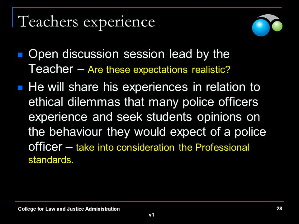 v1 Teachers experience Open discussion session lead by the Teacher – Are these expectations realistic.