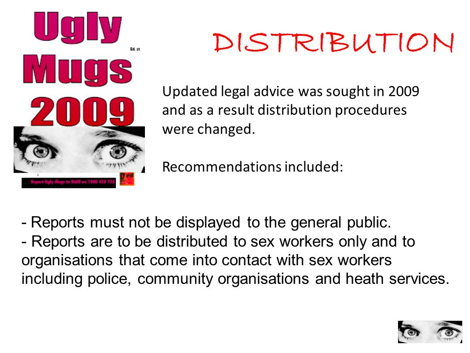10 DISTRIBUTION Updated legal advice was sought in 2009 and as a result distribution procedures were changed.