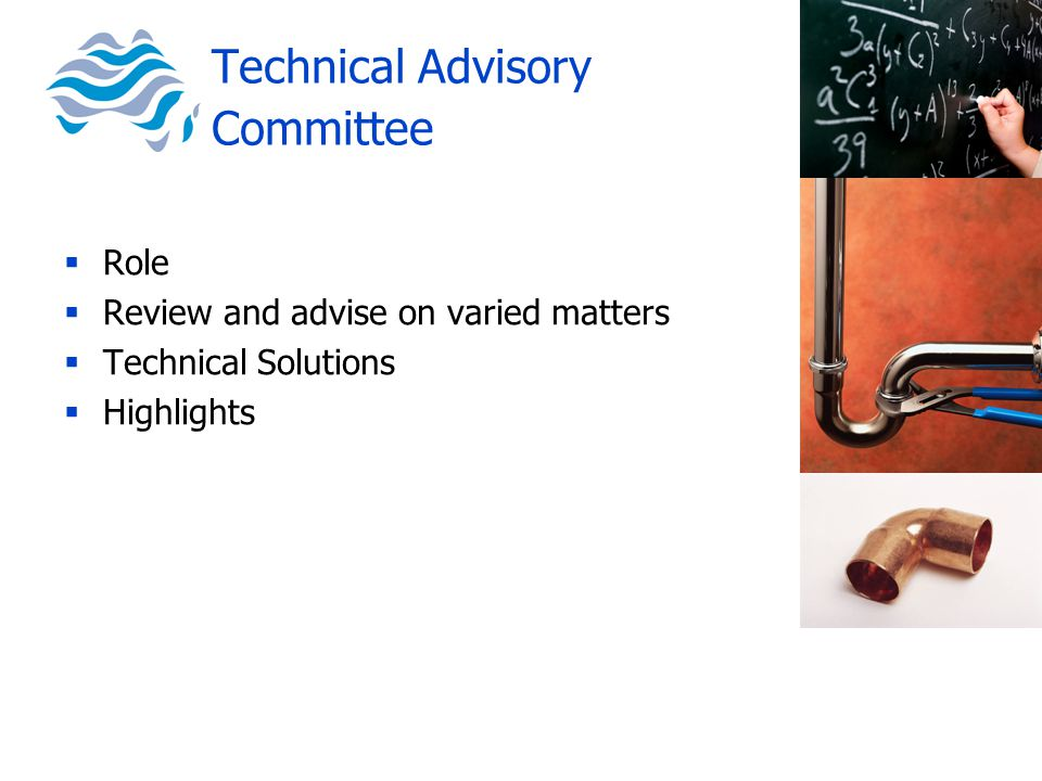 Technical Advisory Committee  Role  Review and advise on varied matters  Technical Solutions  Highlights
