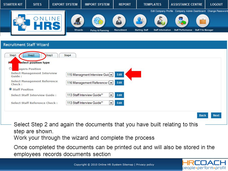 Select Step 2 and again the documents that you have built relating to this step are shown.